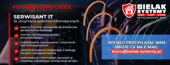 poszukiwana osoba na stanowisko serwisant IT Bielak-Systemy Praca