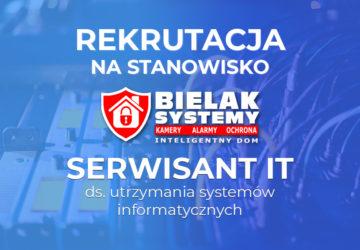 rekrutacja na stanowisko Serwisant IT w firmie Bielak-Systemy