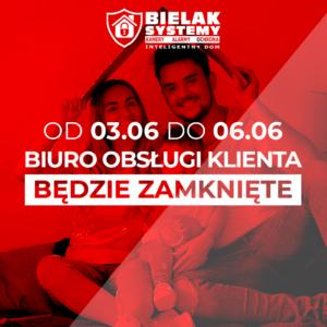 Biuro obsługi klienta będzie zamknięte w okresie 03.06 do 06.06